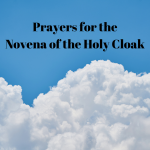 Prayers for the Novena of the Holy Cloak